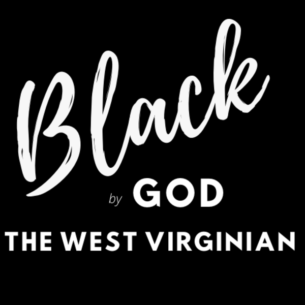 Black by God THE WESTVIRGINIAN