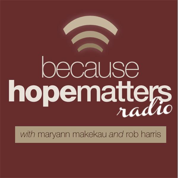 Because Hope Matters Radio