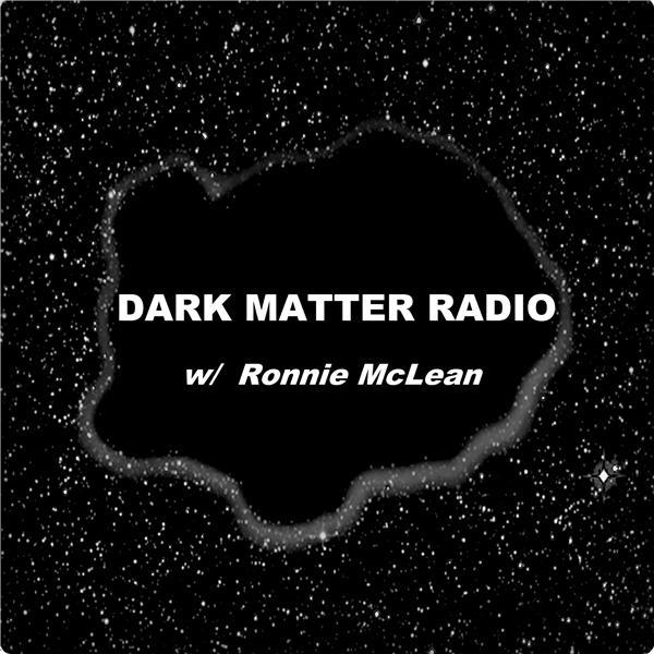 Dark Matter radio Ronnnie mclean