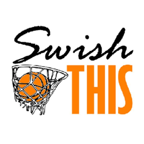 Swish This Basketball Podcast