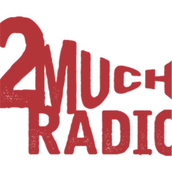 2MuchRadio