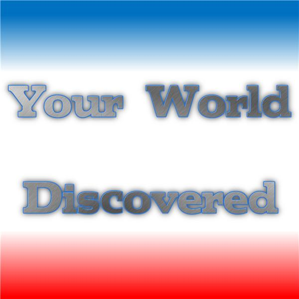 Your World Discovered