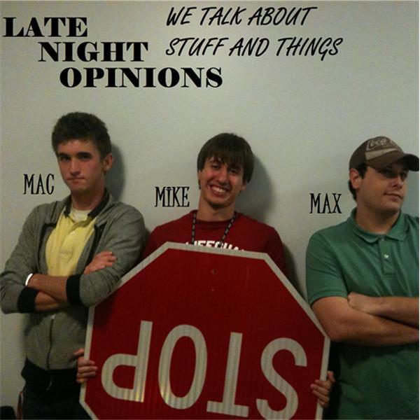 Late Night Opinions
