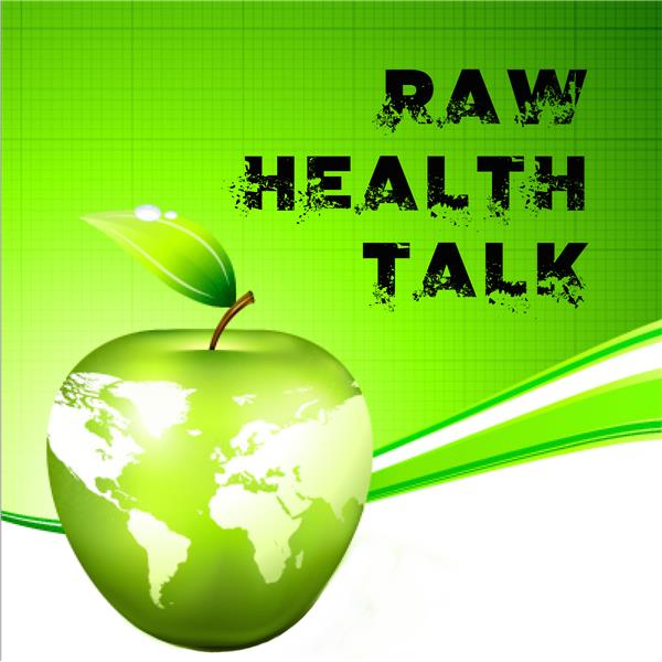 Raw Health Talk