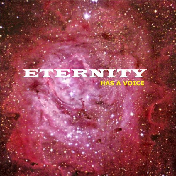 Eternity Has A Voice