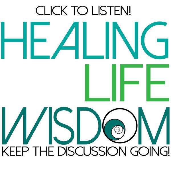 Healing Life Wisdom
