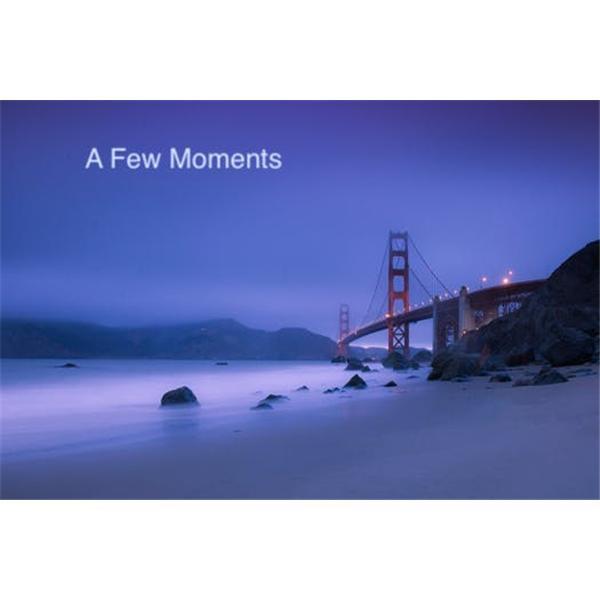A few moments
