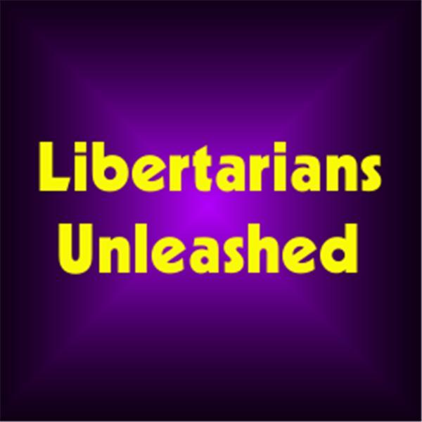 LibertarianUnleashed