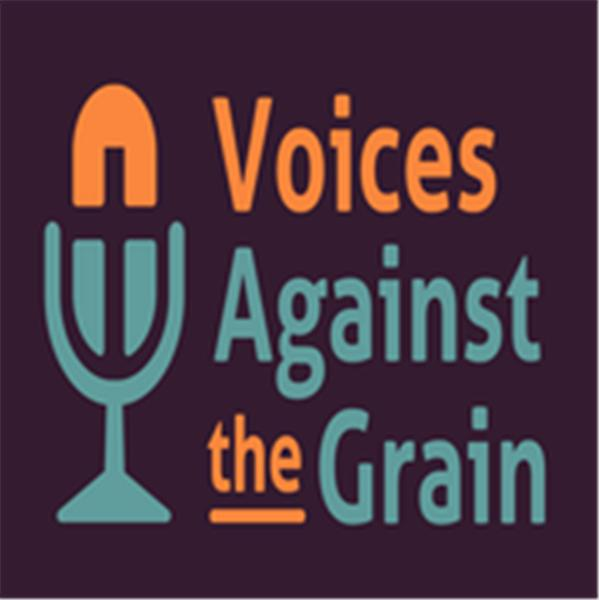 Voices Against the Grain