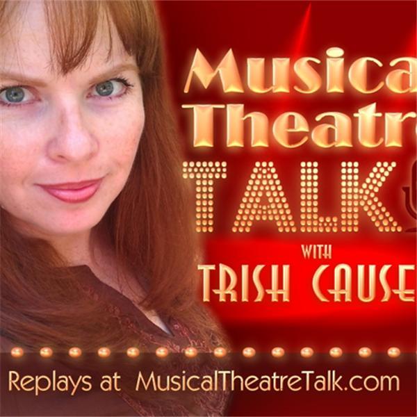 Musical Theatre Talk w Trish Causey