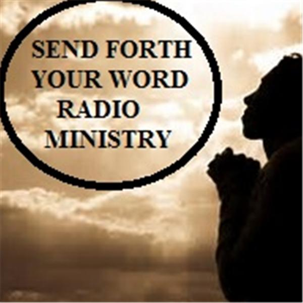 Send Forth Your Word Radio Show