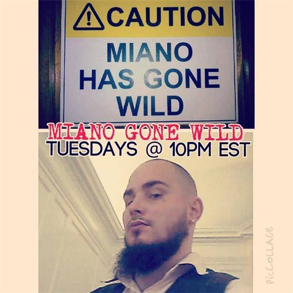 Miano Gone Wild