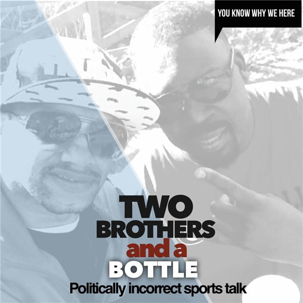 2 Brothers and a Bottle