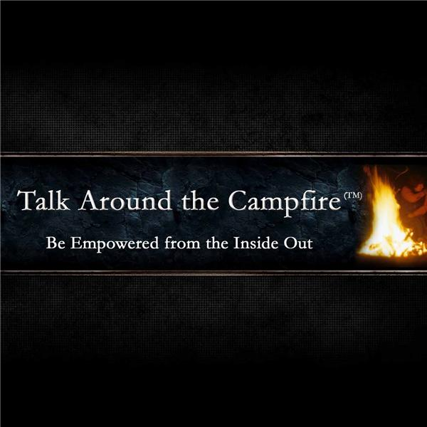Talk Around the Campfire