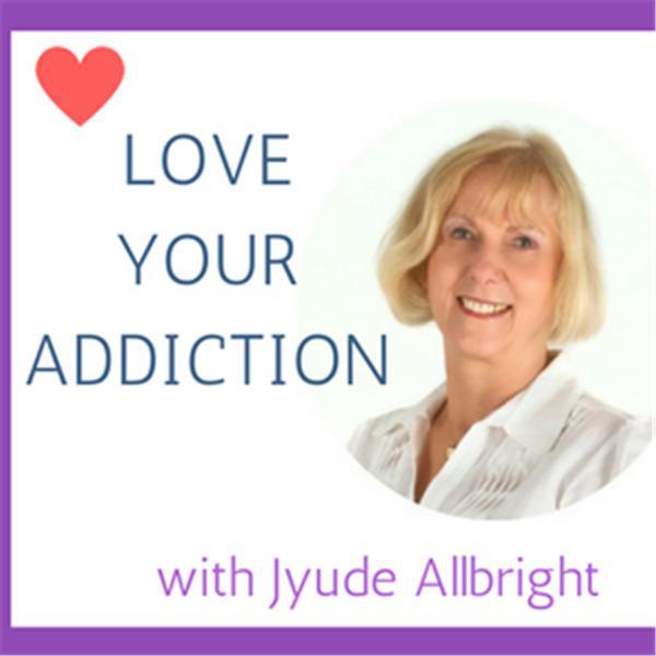 Love Your Addiction