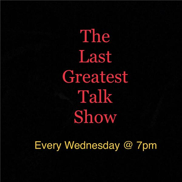The Last Greatest Talk Show