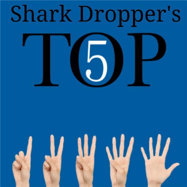 Shark Droppers Top 5