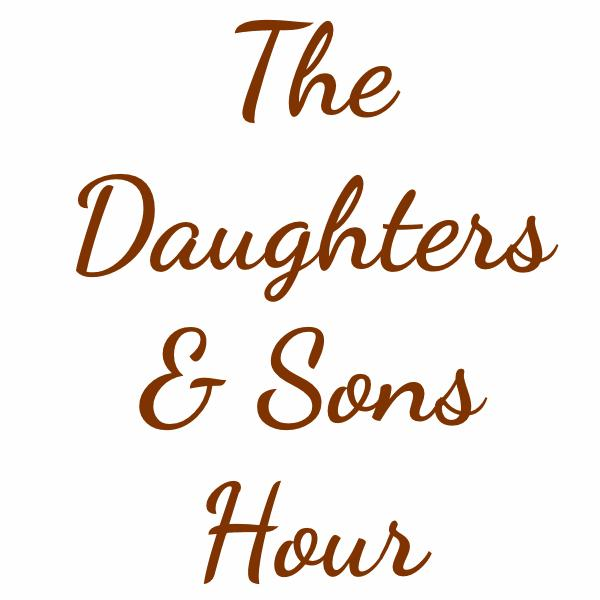 The Daughters and Sons Hour