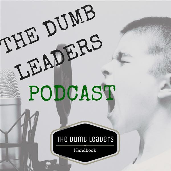 The Dumb Leaders Handbook