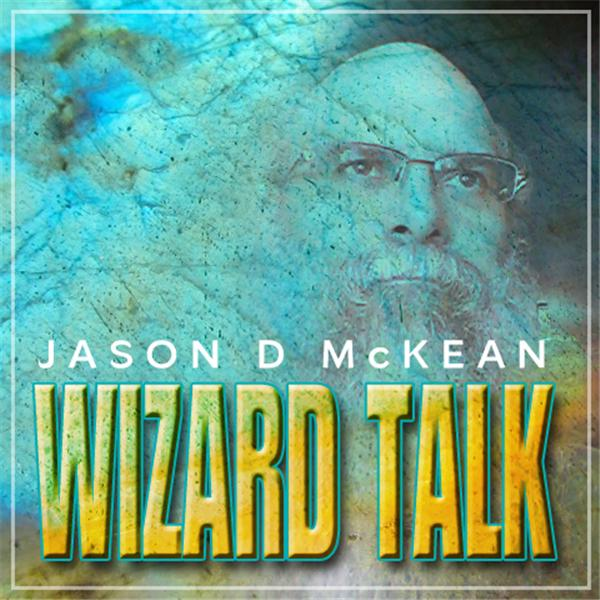 Wizard Talk w- Jason D McKean
