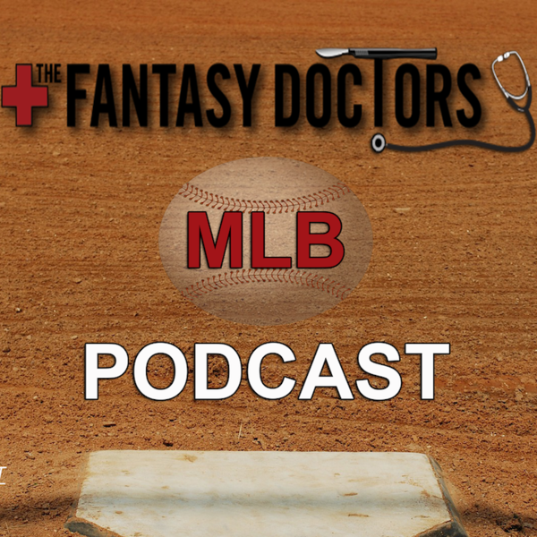 The Fantasy Doctors MLB Podcast
