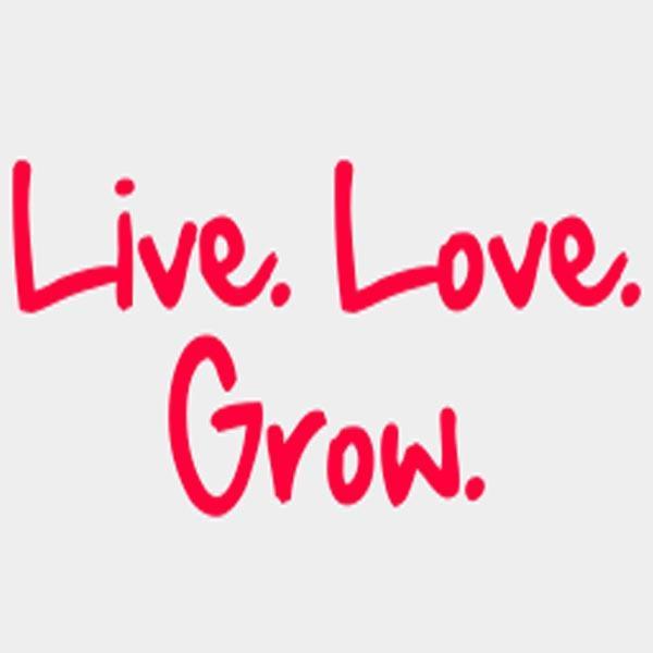 Live Love Grow