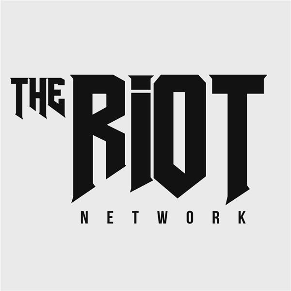 The Riot Network Podcast