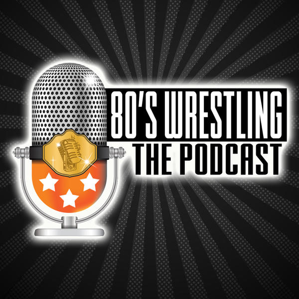 80s Wrestling The Podcast