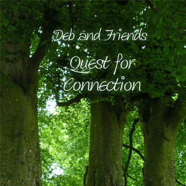 Deb Friends Quest for Connection