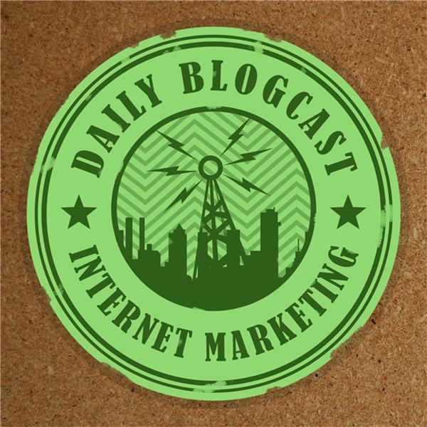 Daily Blogcast Internet Mktg