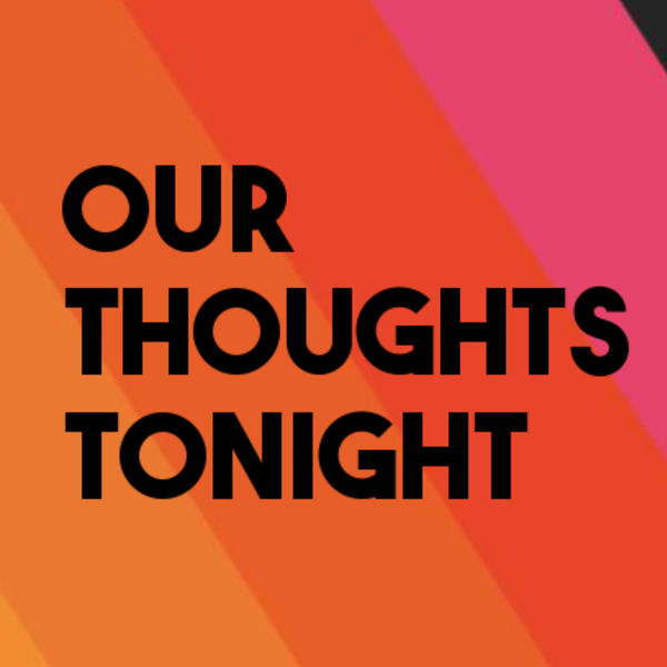 Our Thoughts Tonight