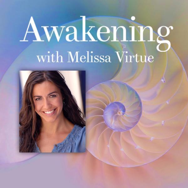 Awakening with Melissa Virtue