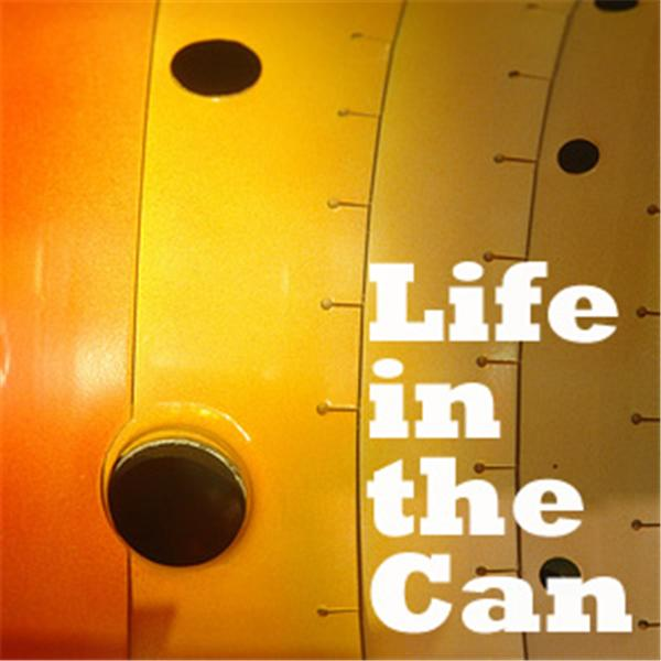 Life in the Can