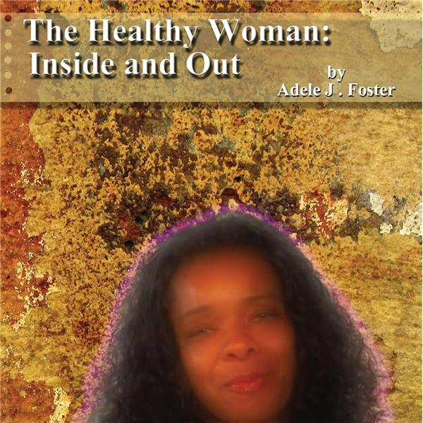 The Healthy Woman Inside And Out
