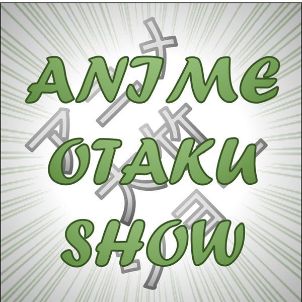 Anime Otaku Show