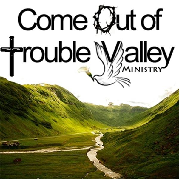 ComeOutTroubleValley
