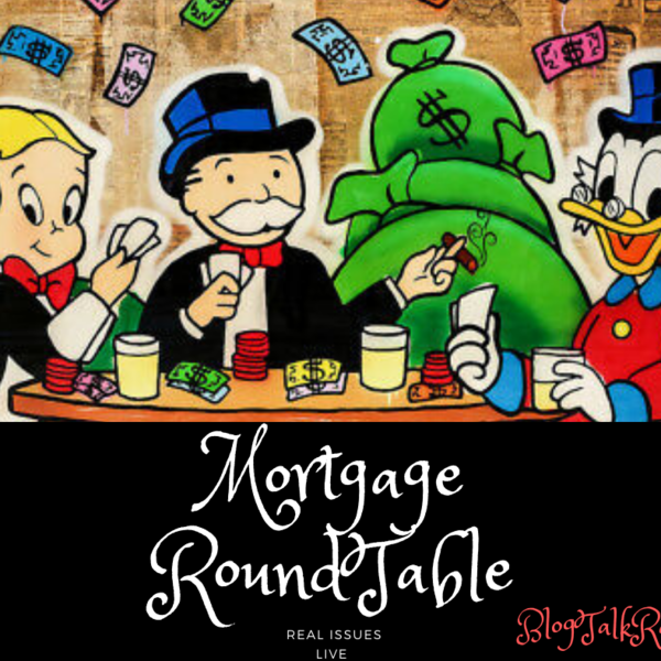 Mortgage Round-Table Talk