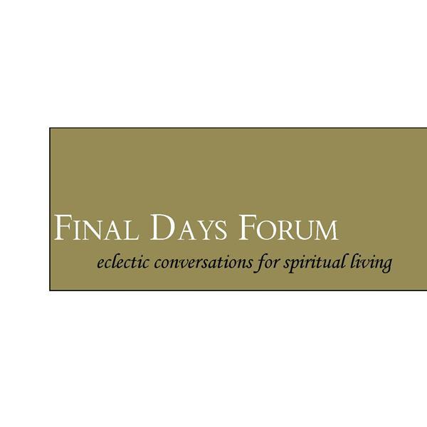 Final Days Forum