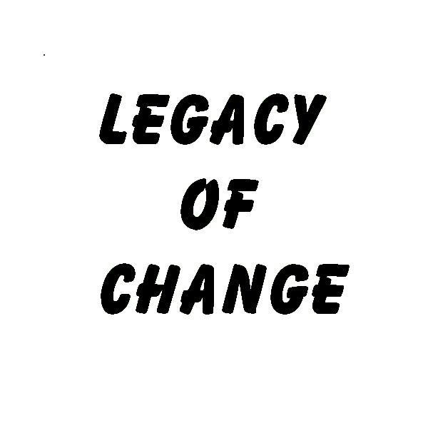 Legacy of Change
