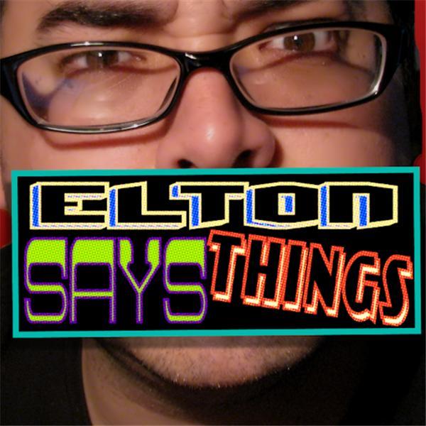 Elton Says Things