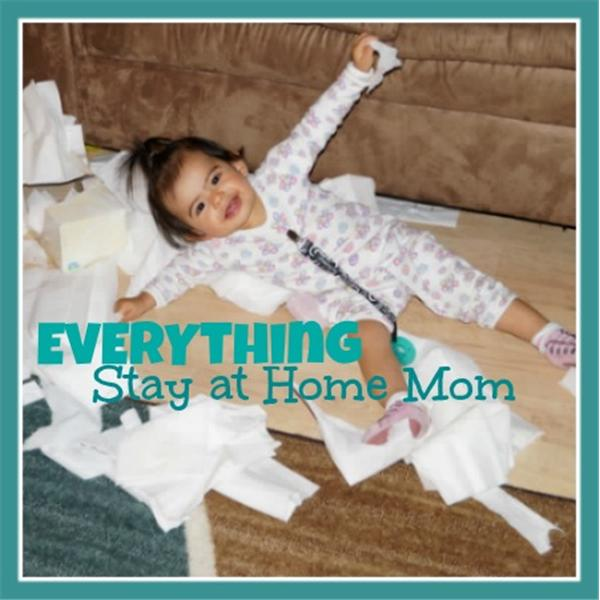 Everything Stay At Home Mom