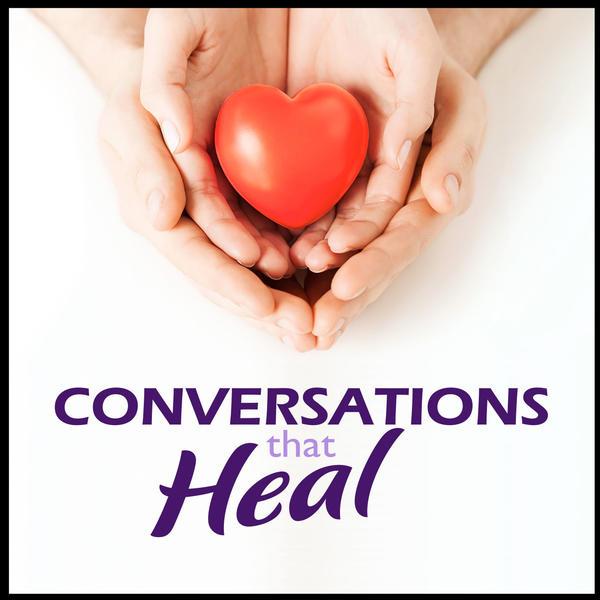 Conversations That Heal