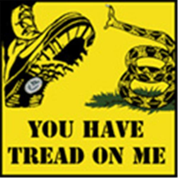 You Have Tread On Me