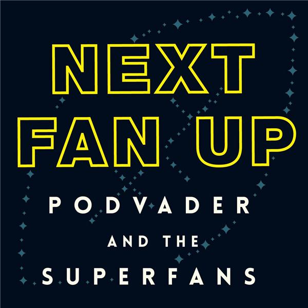 PodVader and the SuperFans