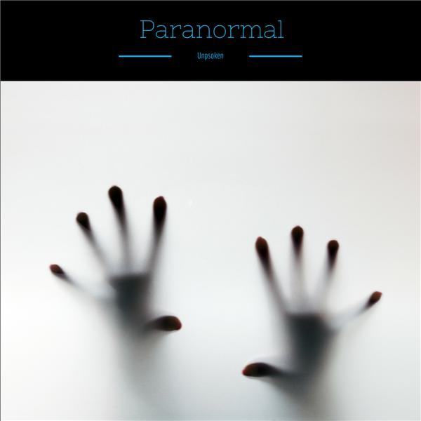Paranormal Unspoken