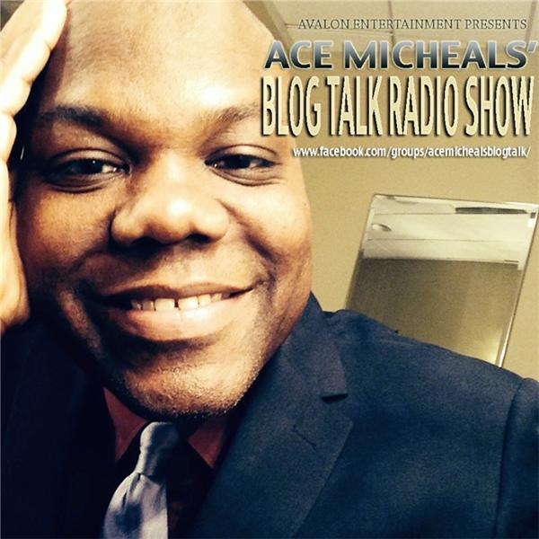 Ace Micheals Blog Talk Radio