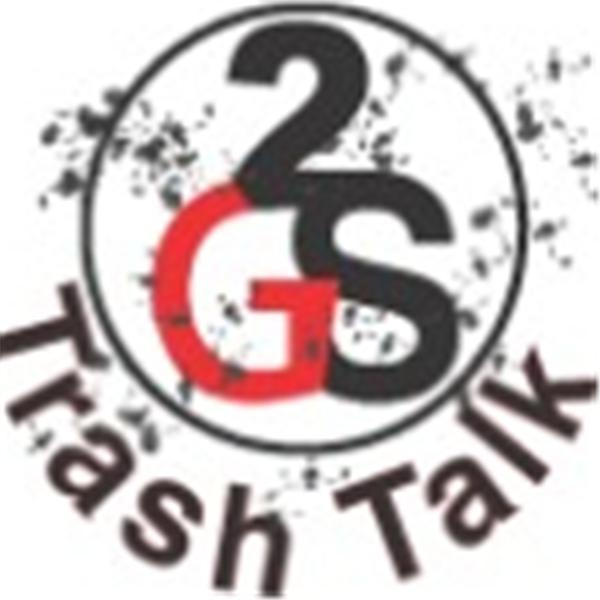 G2S Trash Talk