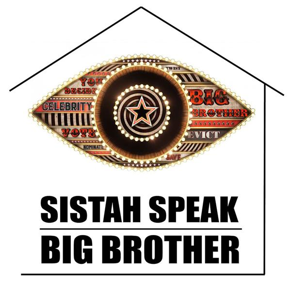 Sistah Speak Big Brother