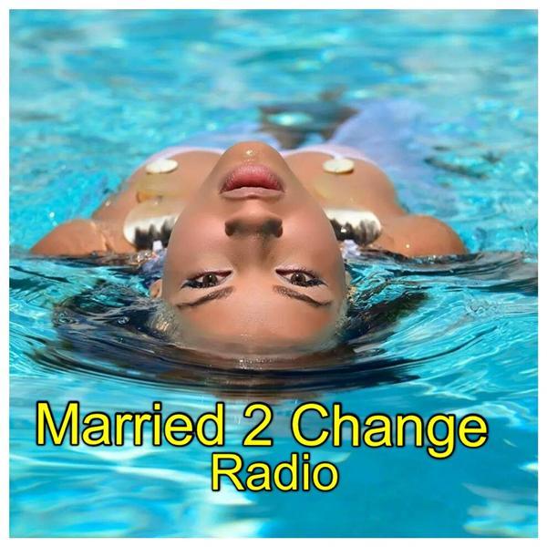 Married 2 Change Radio