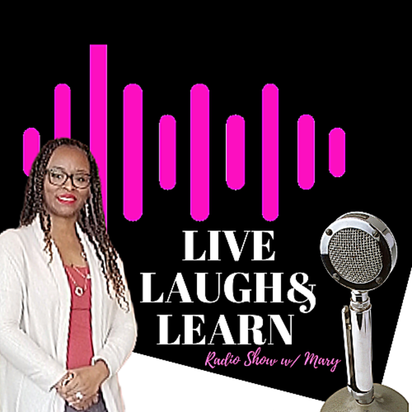 Live Laugh Learn W Mary Online Radio By Motivational